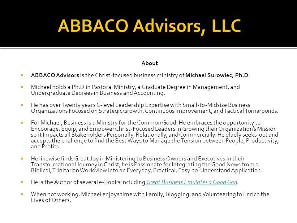 About  ABBACO Advisors is the Christ-focused business ministry of Michael Surowiec, Ph.D.