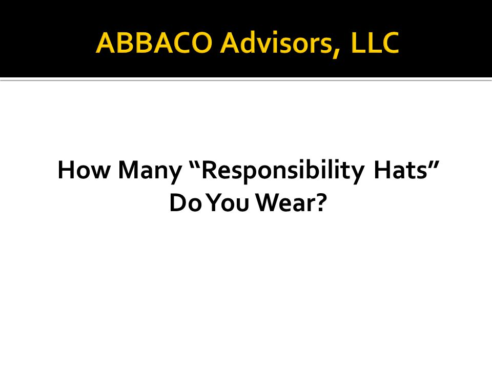 How Many Responsibility Hats Do You Wear