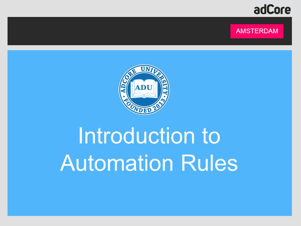 AMSTERDAM Introduction to Automation Rules