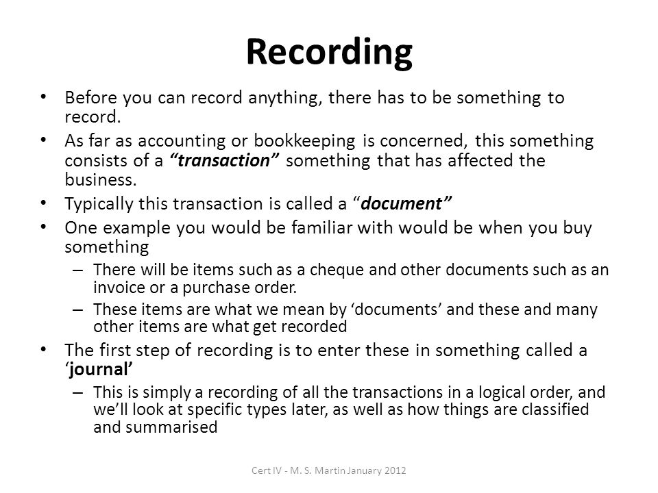 Recording Before you can record anything, there has to be something to record.