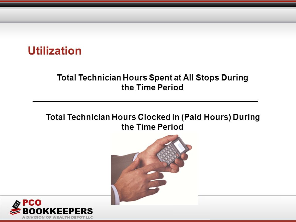 Total Technician Hours Spent at All Stops During the Time Period _________________________________________________ Total Technician Hours Clocked in (Paid Hours) During the Time Period Utilization