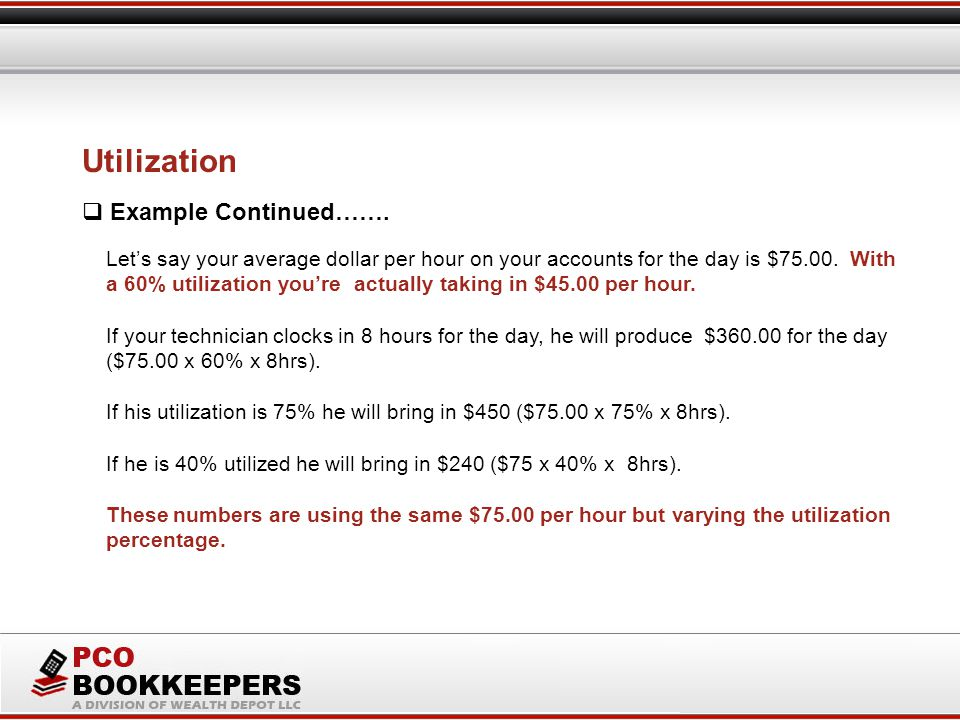 Let's say your average dollar per hour on your accounts for the day is $75.00.