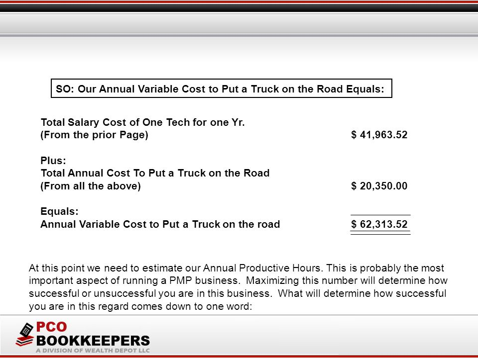 SO: Our Annual Variable Cost to Put a Truck on the Road Equals: Total Salary Cost of One Tech for one Yr.