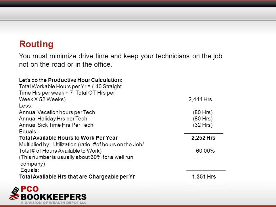 Routing You must minimize drive time and keep your technicians on the job not on the road or in the office.