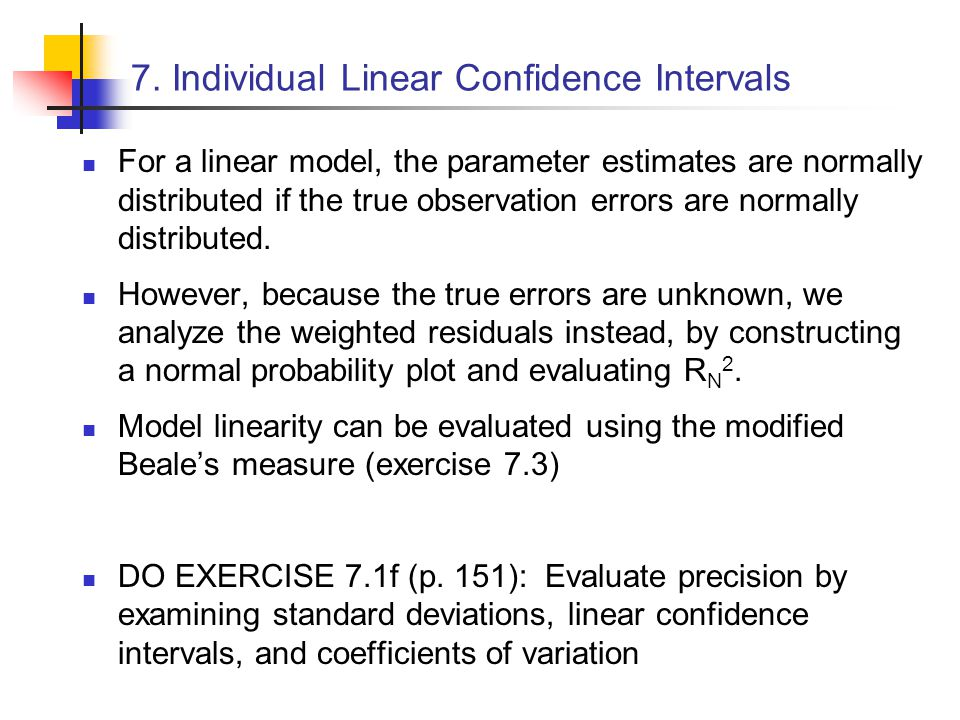 For a linear model, the parameter estimates are normally distributed if the true observation errors are normally distributed. However, because the tru