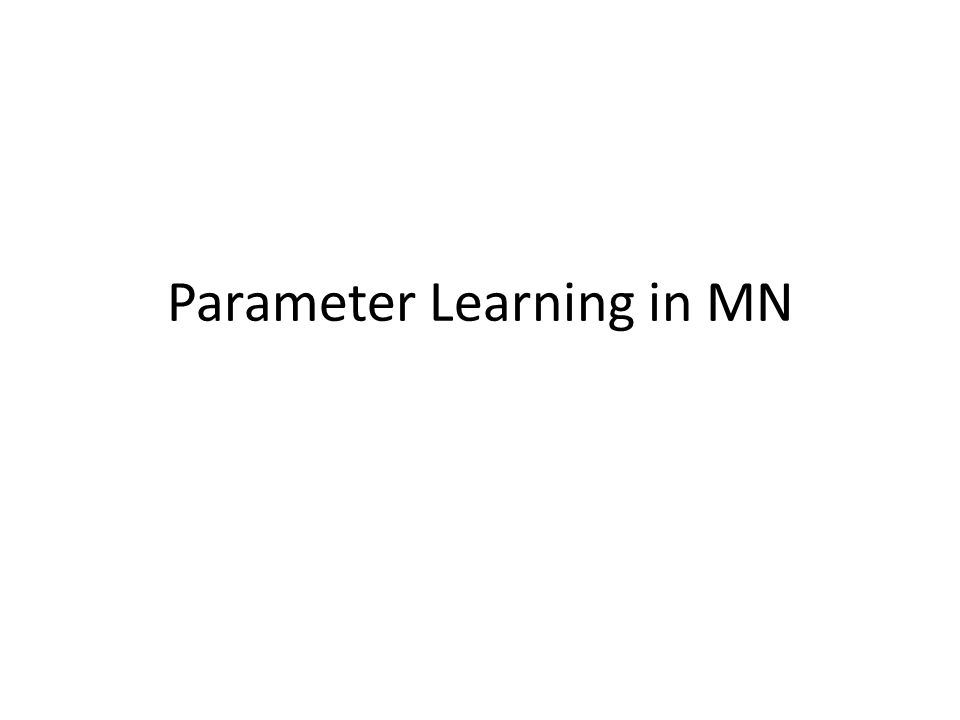 Parameter Learning in MN