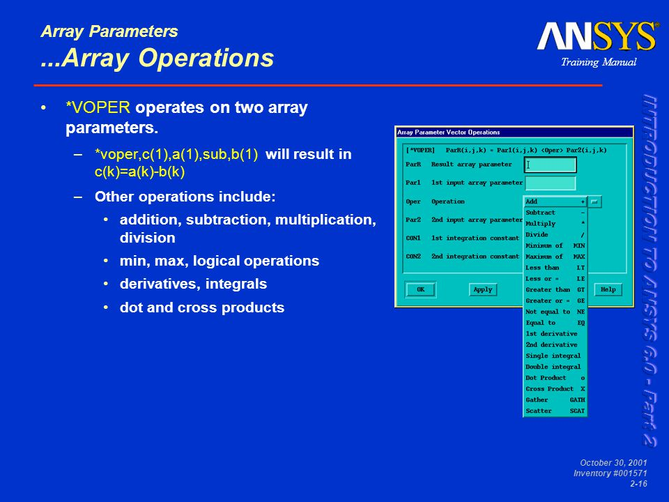Training Manual October 30, 2001 Inventory #001571 2-16 Array Parameters...Array Operations *VOPER operates on two array parameters.