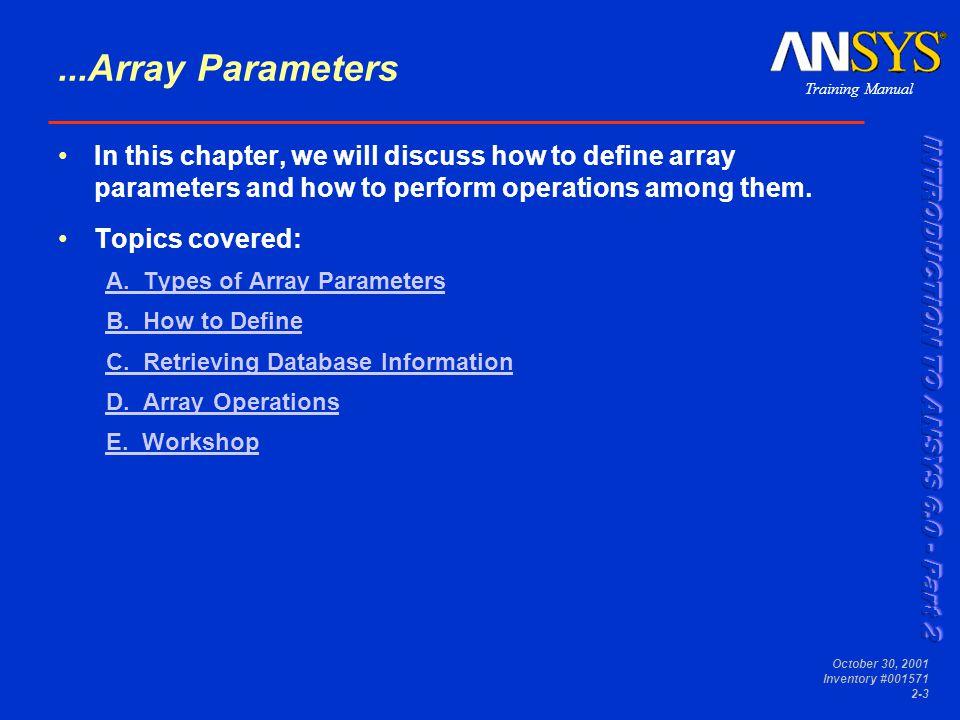 Training Manual October 30, 2001 Inventory #001571 2-14 Array Parameters D.