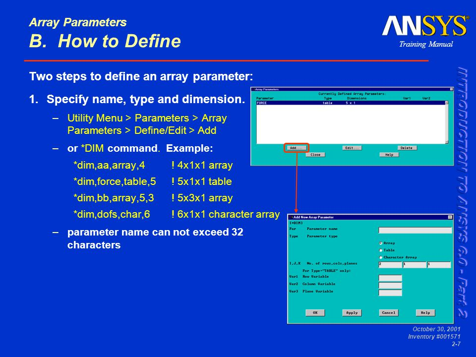 Training Manual October 30, 2001 Inventory #001571 2-18 Array Parameters...Array Operations *VWRITE writes data to a file in a formatted sequence.