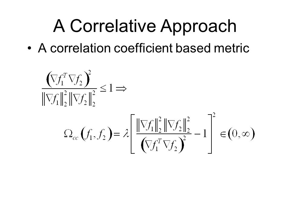 A Correlative Approach A correlation coefficient based metric