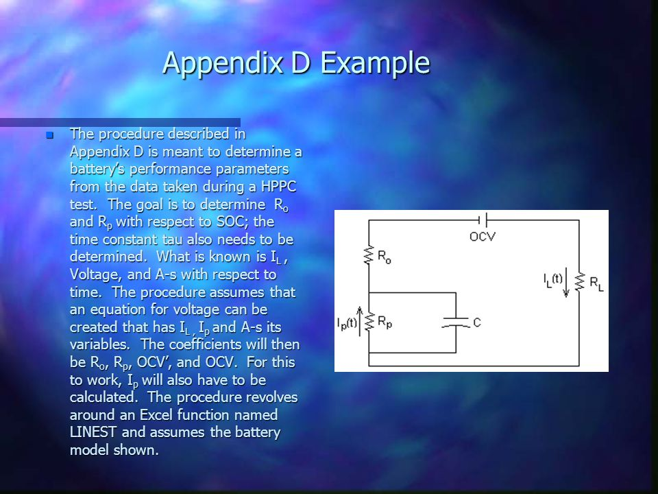 Appendix D Example n The procedure described in Appendix D is meant to determine a battery's performance parameters from the data taken during a HPPC test.