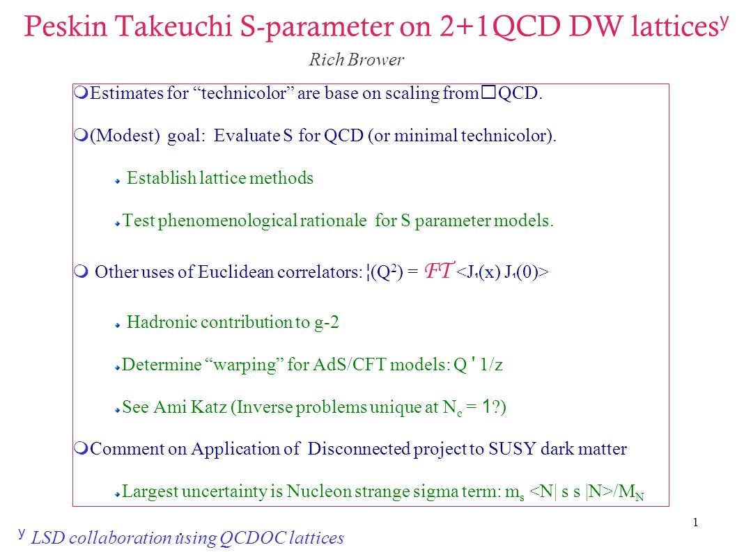 1 Peskin Takeuchi S-parameter on 2+1QCD DW lattices y  Estimates for technicolor are base on scaling fromQCD.