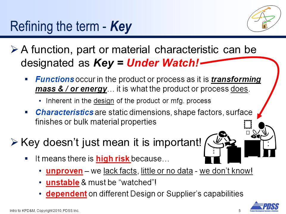 Refining the term - Key  A function, part or material characteristic can be designated as Key = Under Watch.