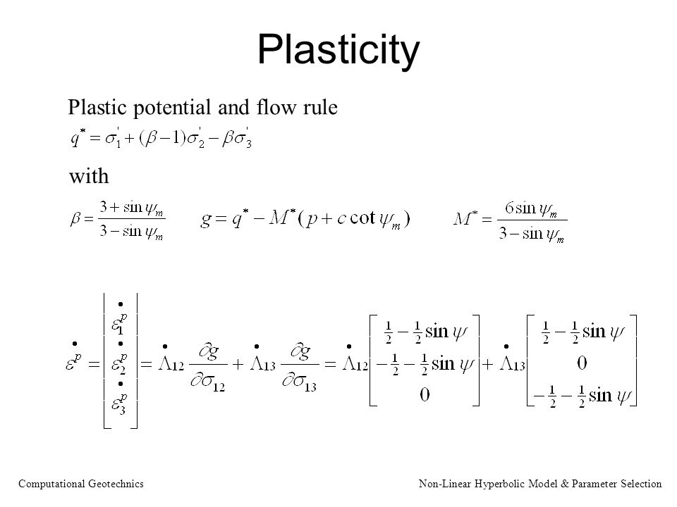 Plasticity Plastic potential and flow rule with Computational Geotechnics Non-Linear Hyperbolic Model & Parameter Selection