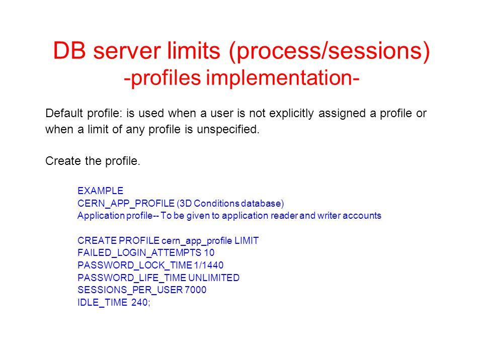 DB server limits (process/sessions) -profiles implementation- 2.