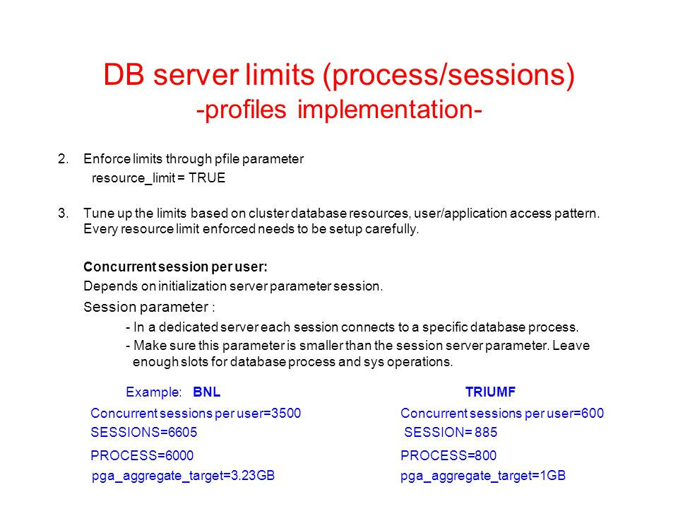 DB server limits (process/sessions) -profiles implementation- 2.