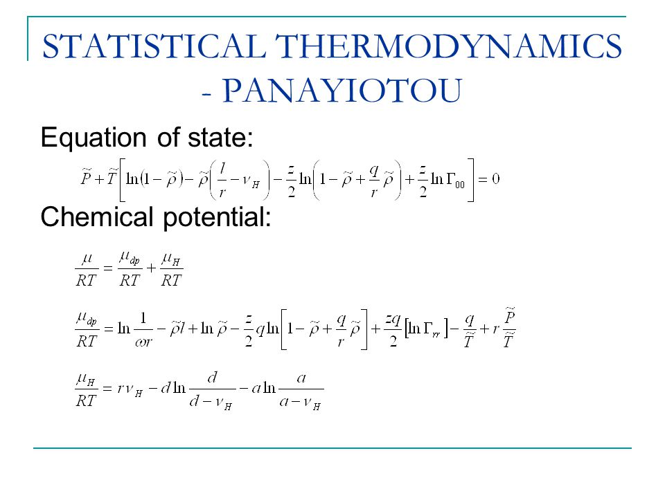 STATISTICAL THERMODYNAMICS - PANAYIOTOU Equation of state: Chemical potential: