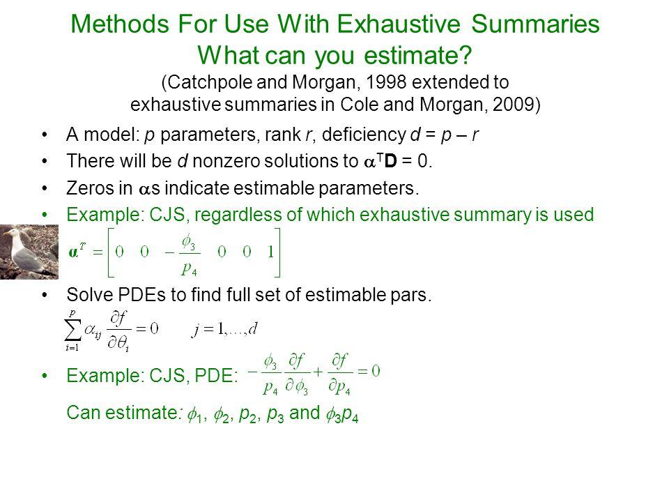 Reparameterisation Method 6.Use s re as an exhaustive summary Breeding Constraint Survival Constraint  1 =  2 =  3 =  4  1 =  3,  2 =  4  1 =  2,  3 =  4  1,  2,  3,  4  1 =  2 =  3 =  4 0 (8)0 (9)1 (9)1 (11)  1 =  3,  2 =  4 0 (9)0 (10) 2 (12)  1 =  2,  3 =  4 0 (9)0 (10)1 (10)1 (12) 1,2,3,41,2,3,4 0 (11)0 (12) 2 (14)