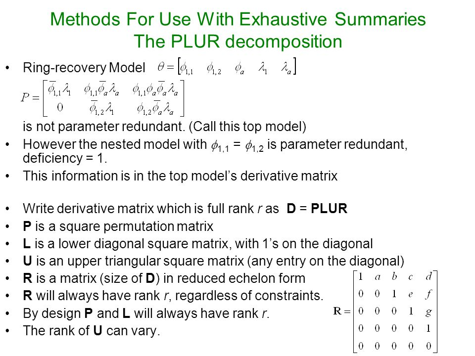Conclusion Exhaustive summaries offer a more general framework for symbolic detection of parameter redundancy Parameter redundancy can be investigated symbolically by examining a derivative matrix and its rank.