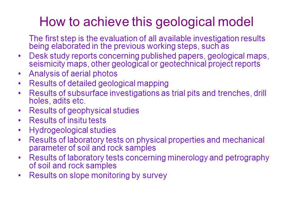 How to achieve this geological model The first step is the evaluation of all available investigation results being elaborated in the previous working
