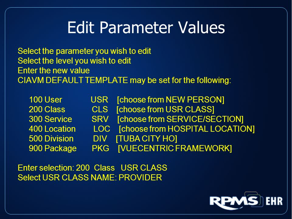 Edit Parameter Values Select the parameter you wish to edit Select the level you wish to edit Enter the new value CIAVM DEFAULT TEMPLATE may be set fo