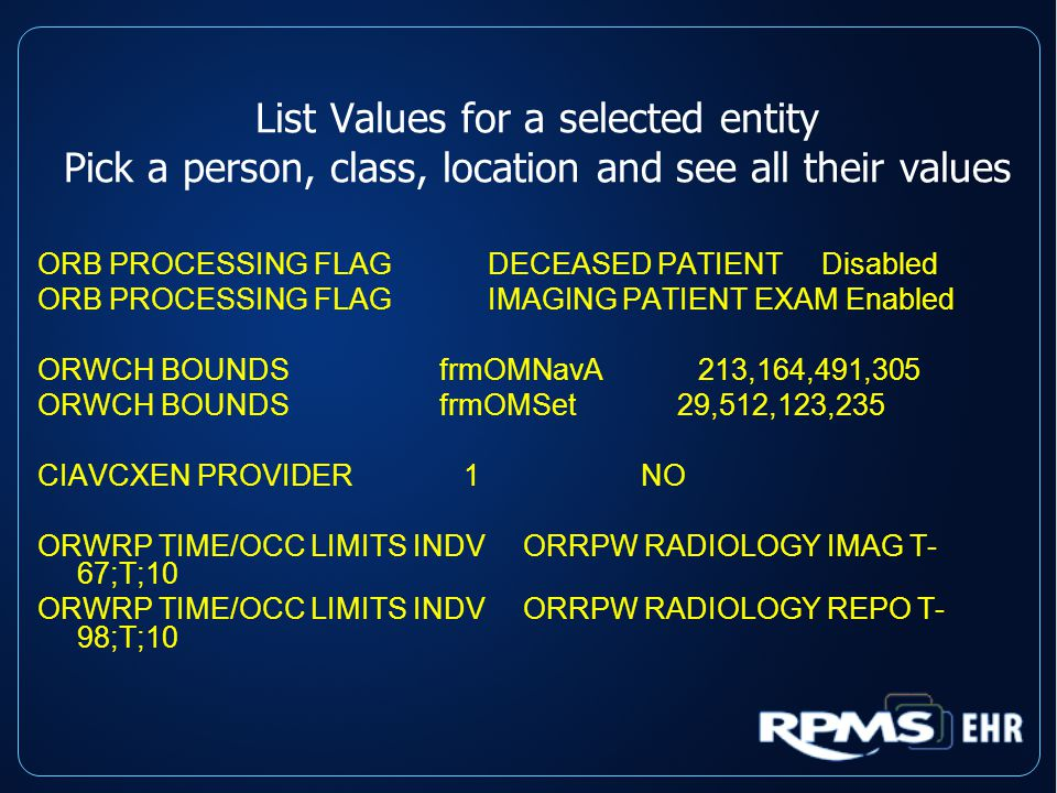 List Values for a selected entity Pick a person, class, location and see all their values ORB PROCESSING FLAG DECEASED PATIENT Disabled ORB PROCESSING