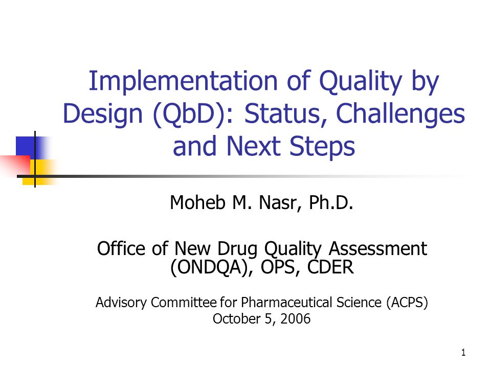 1 Implementation of Quality by Design (QbD): Status, Challenges and Next Steps Moheb M.