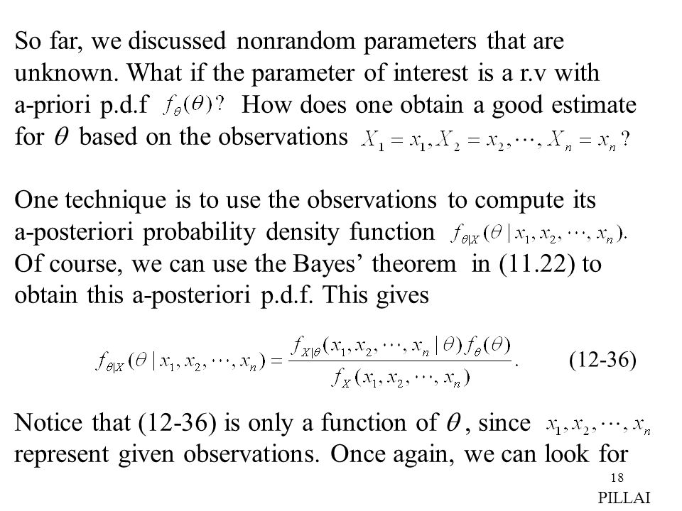 18 So far, we discussed nonrandom parameters that are unknown.