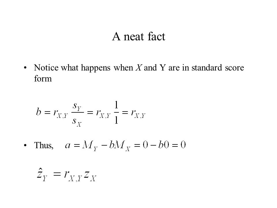 A neat fact Notice what happens when X and Y are in standard score form Thus,