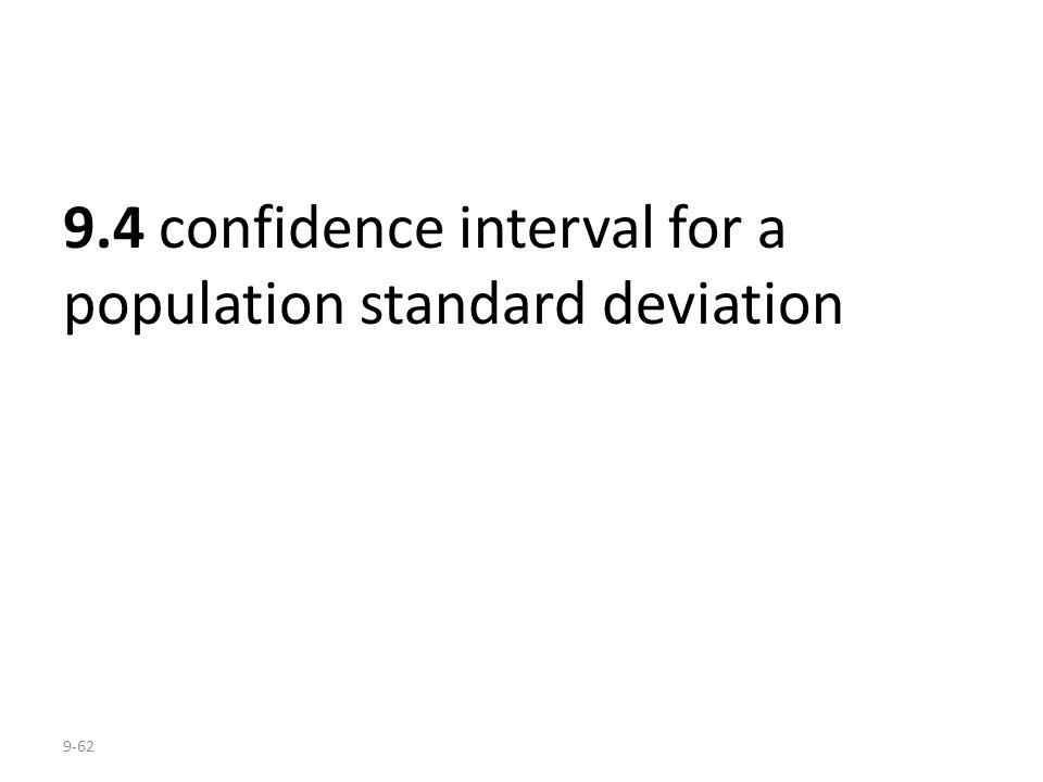9-62 9.4 confidence interval for a population standard deviation