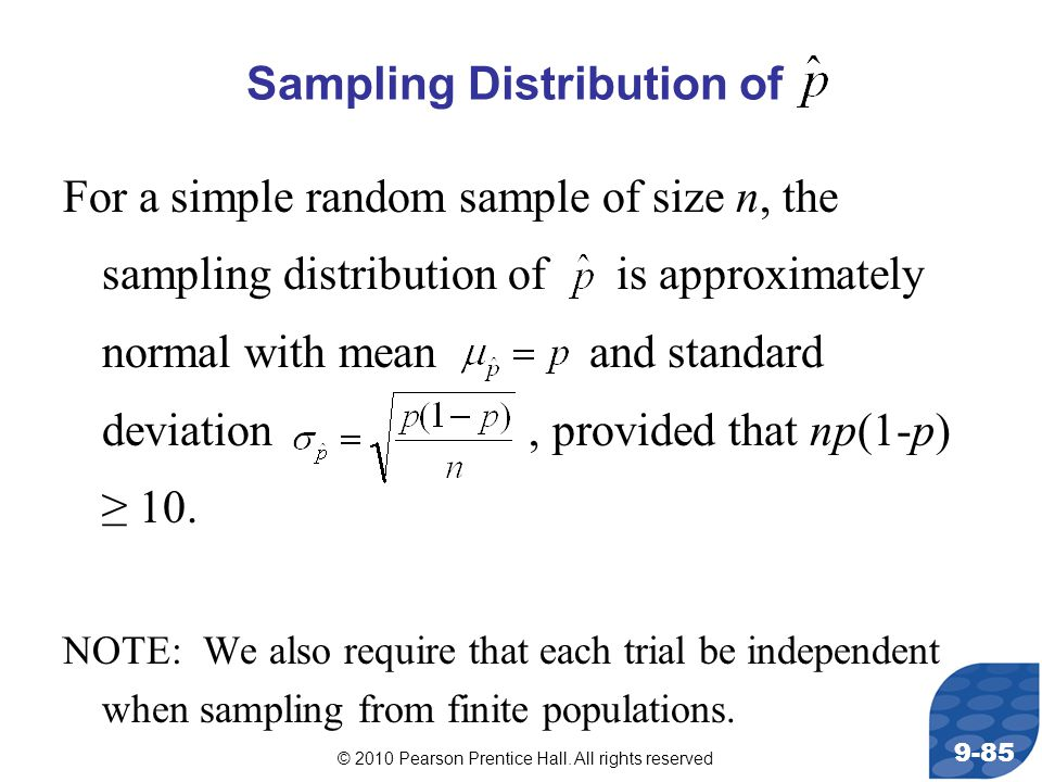 © 2010 Pearson Prentice Hall. All rights reserved 9-85 For a simple random sample of size n, the sampling distribution of is approximately normal with