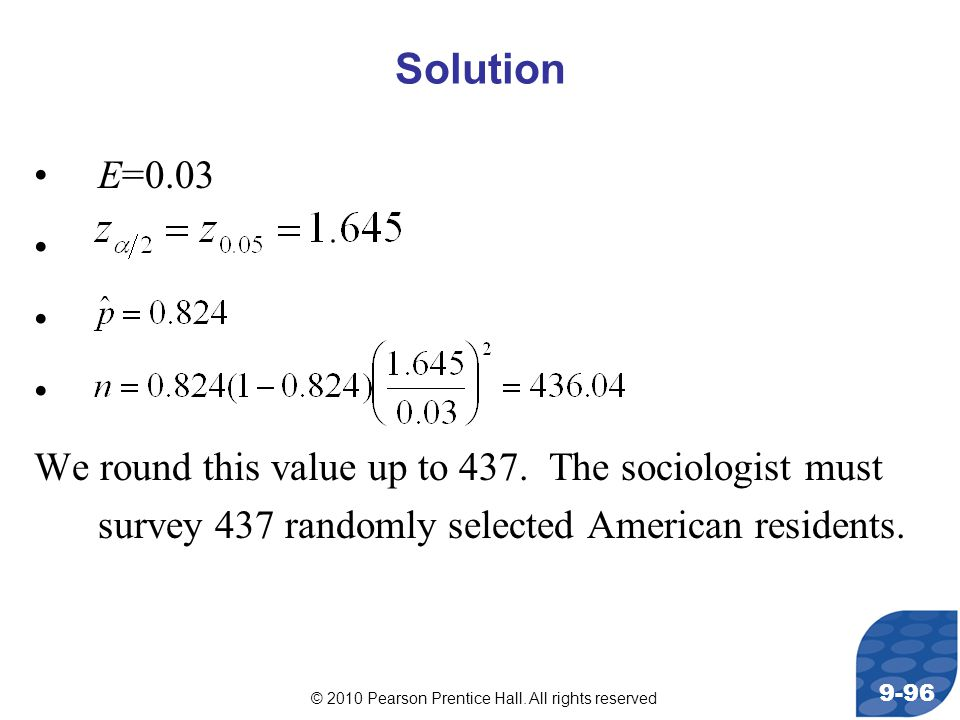© 2010 Pearson Prentice Hall. All rights reserved 9-96 E=0.03 We round this value up to 437.