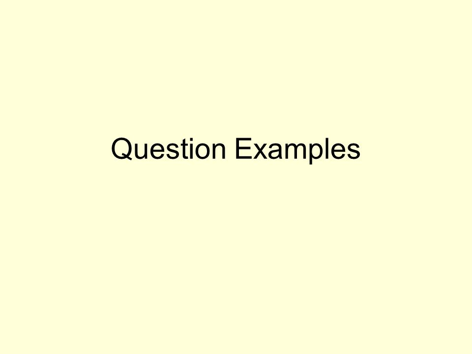 Question Examples