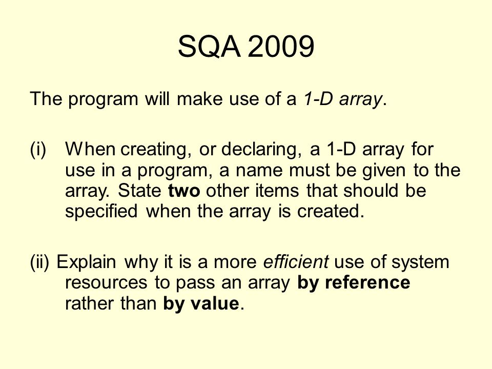 SQA 2009 The program will make use of a 1-D array.