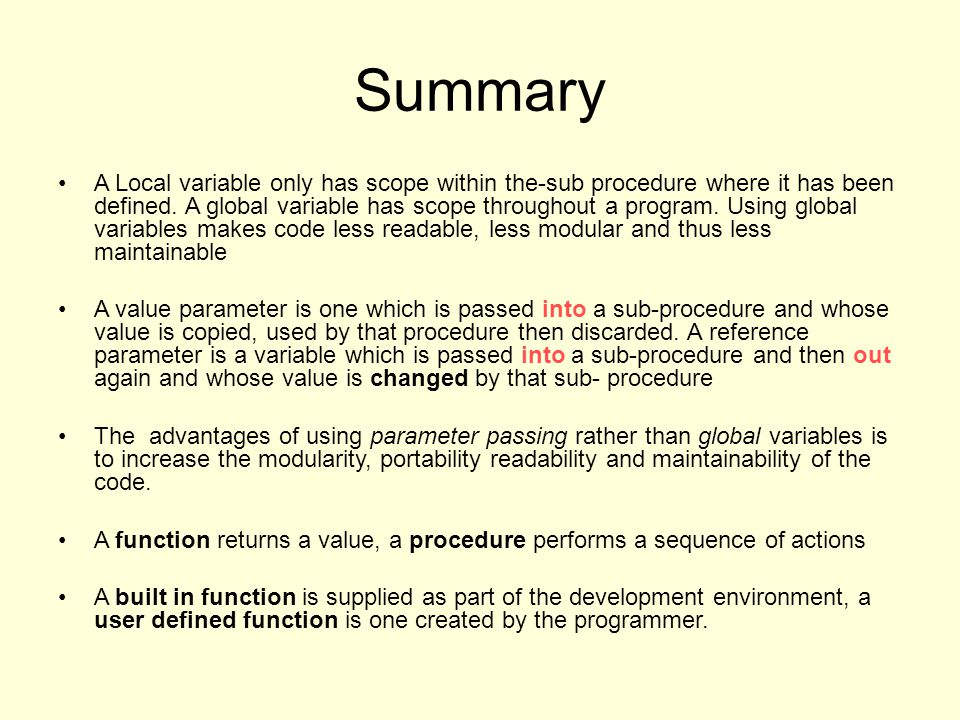 Summary A Local variable only has scope within the-sub procedure where it has been defined.
