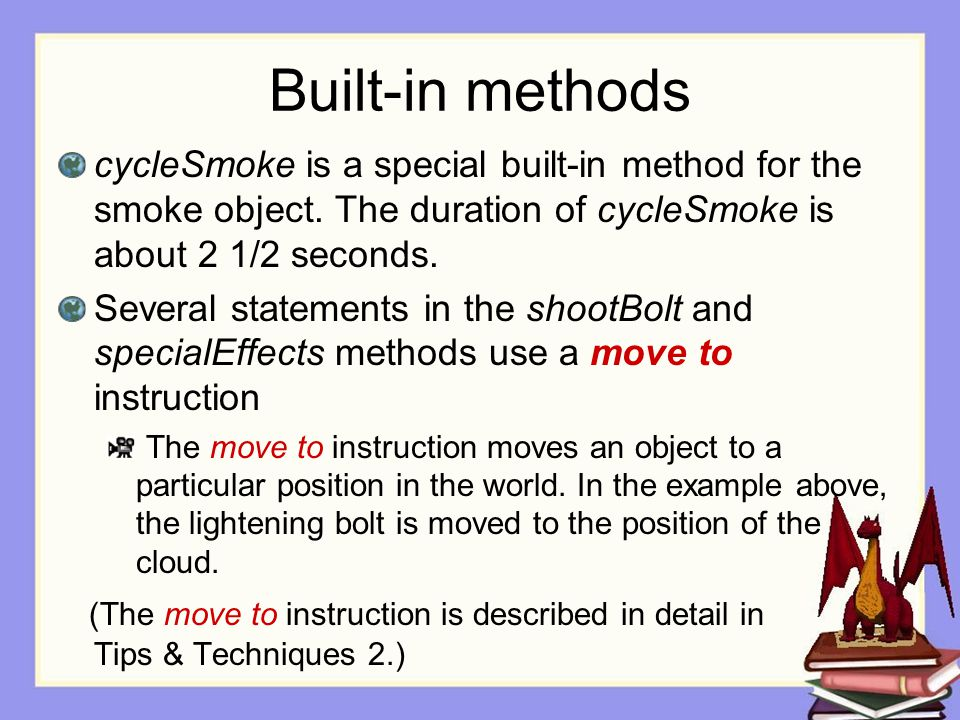 Built-in methods cycleSmoke is a special built-in method for the smoke object.