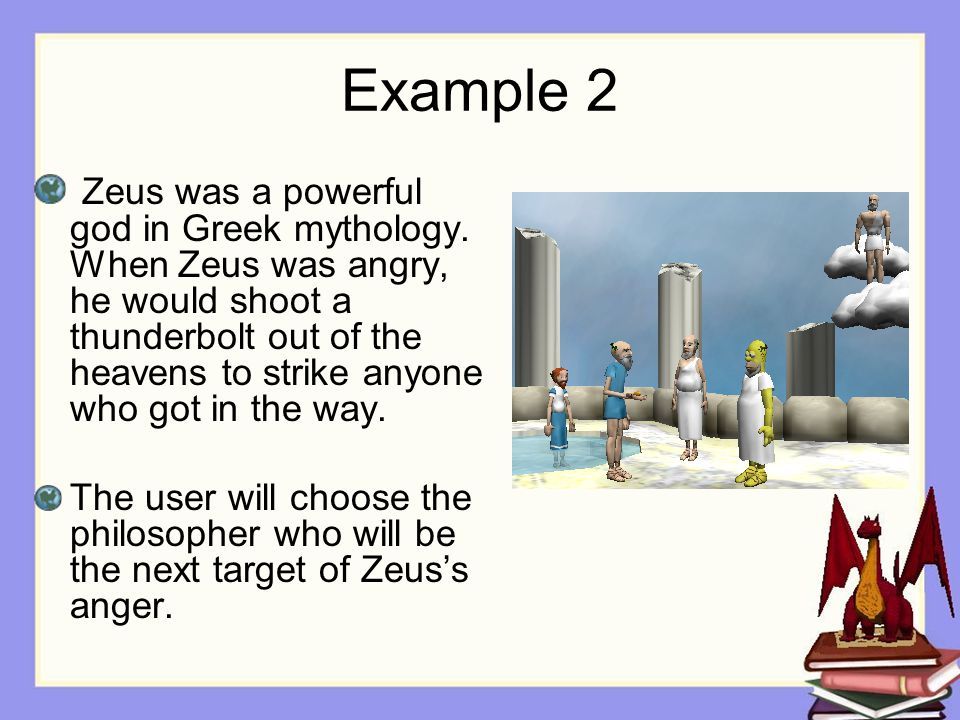Example 2 Zeus was a powerful god in Greek mythology.