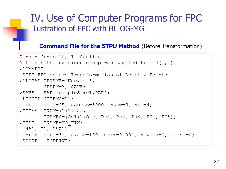 "32 IV. Use of Computer Programs for FPC Illustration of FPC with BILOG-MG Command File for the STPU Method (Before Transformation) Single Group ""0, 1"""