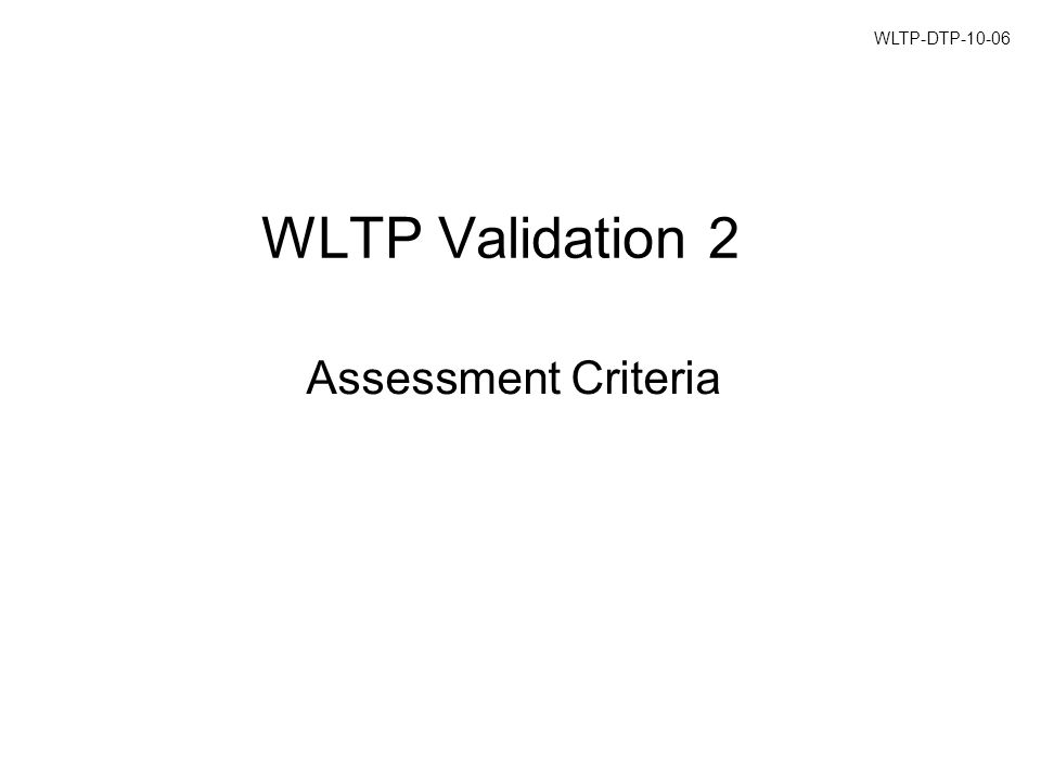 WLTP Validation 2 Assessment Criteria WLTP-DTP-10-06