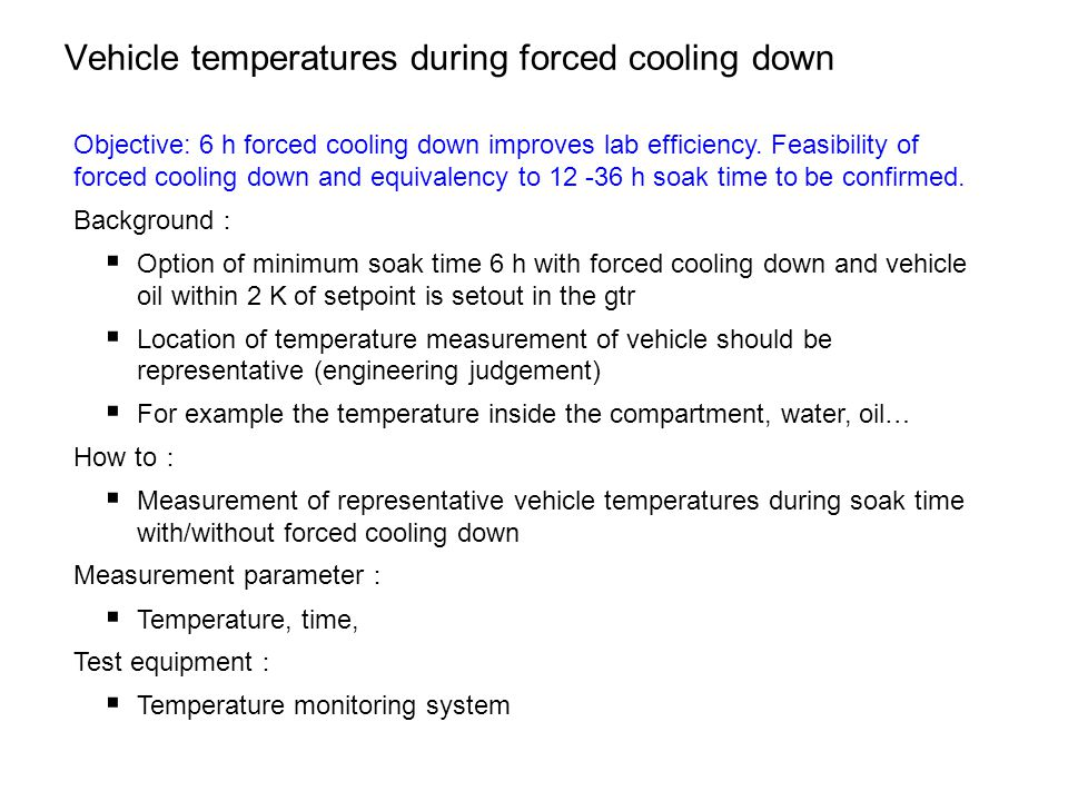 Vehicle temperatures during forced cooling down Objective: 6 h forced cooling down improves lab efficiency.
