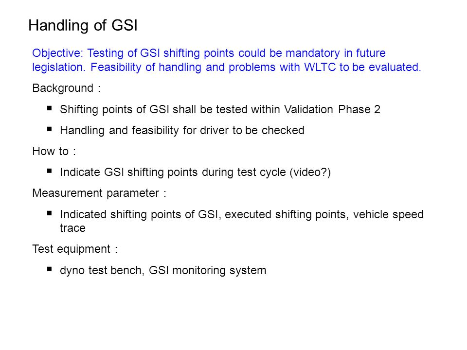 Handling of GSI Objective: Testing of GSI shifting points could be mandatory in future legislation.