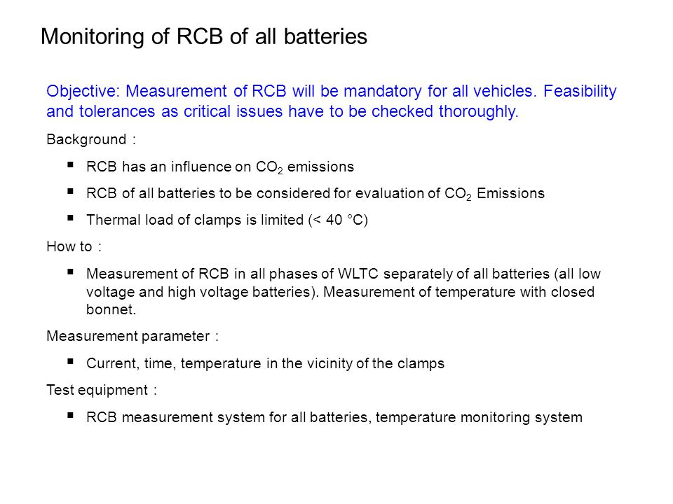 Monitoring of RCB of all batteries Objective: Measurement of RCB will be mandatory for all vehicles.