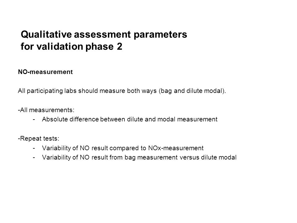NO-measurement All participating labs should measure both ways (bag and dilute modal).