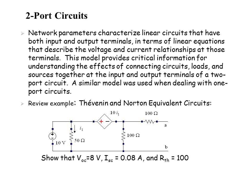2-Port Circuits: Now take away the source from the previous example:  Why wouldn t it make sense to talk about a Thévenin or Norton equivalent circuit in this case.