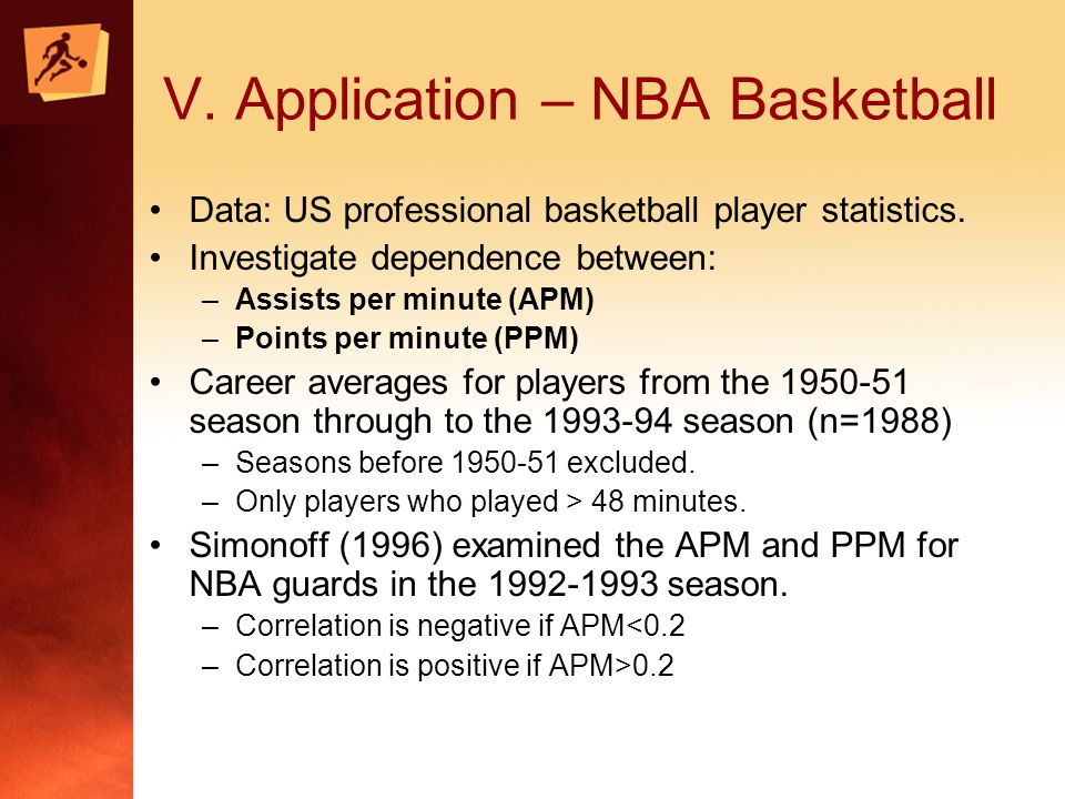 V. Application – NBA Basketball Data: US professional basketball player statistics.