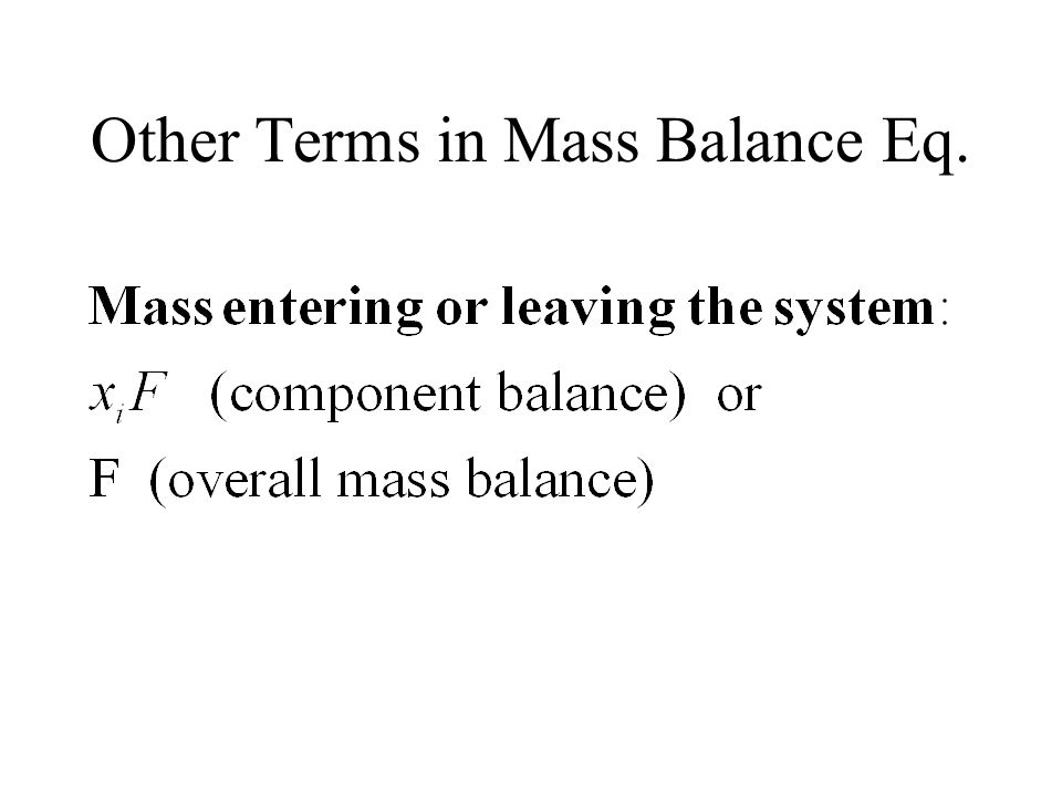Other Terms in Mass Balance Eq.