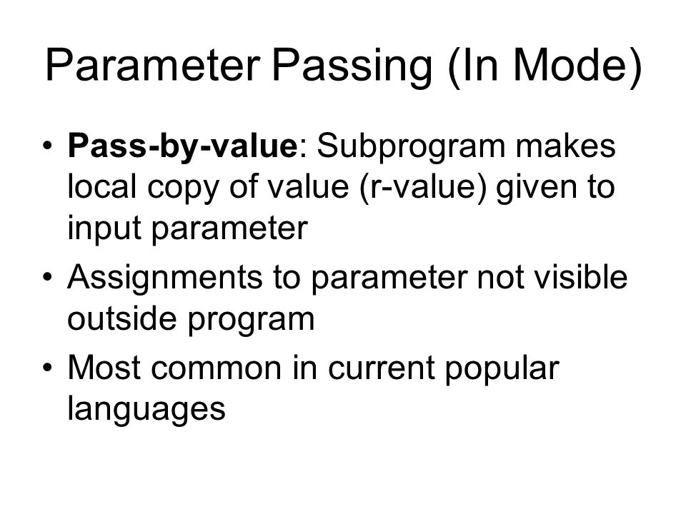 Are three choices of environment for evaluating unbound variables of function passed as parameter 1.the environment of the subprogram to which it is passed (shallow binding) Not appropriate for block structures languages because of static binding of variables 2.the environment of the subprogram which is passed (deep binding) 3.the environment of the subprogram which passes the subprogram (ad hoc) not used