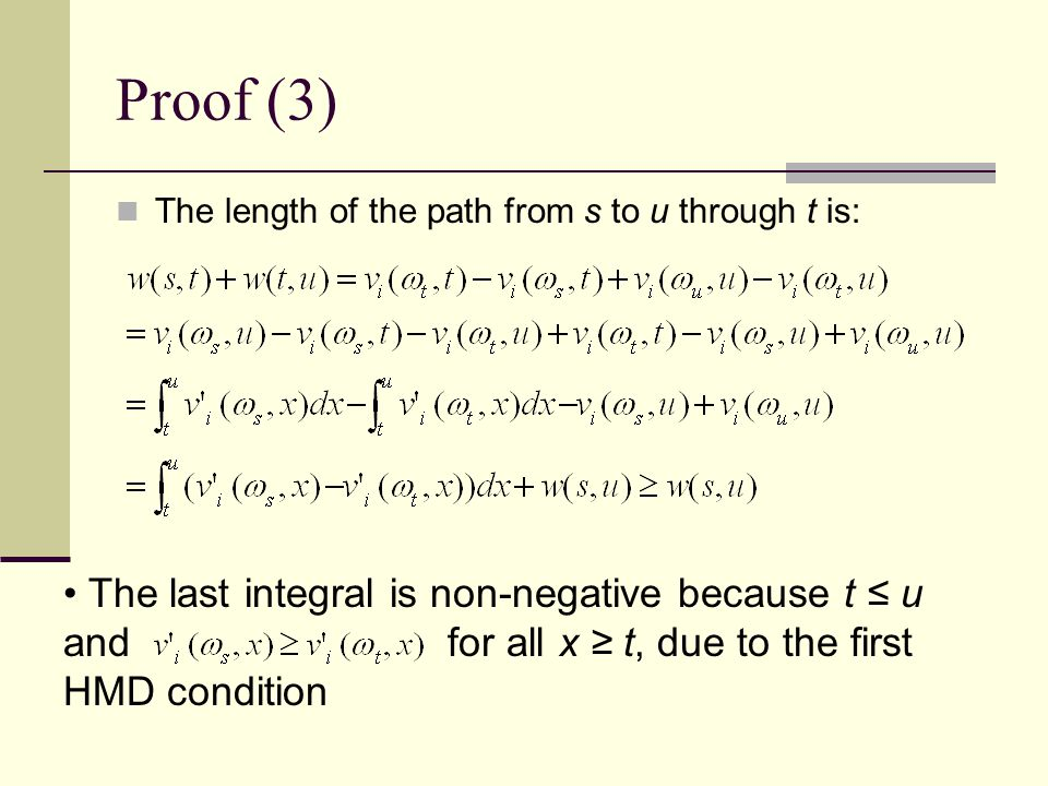 Proof (3) The length of the path from s to u through t is: The last integral is non-negative because t ≤ u and for all x ≥ t, due to the first HMD condition