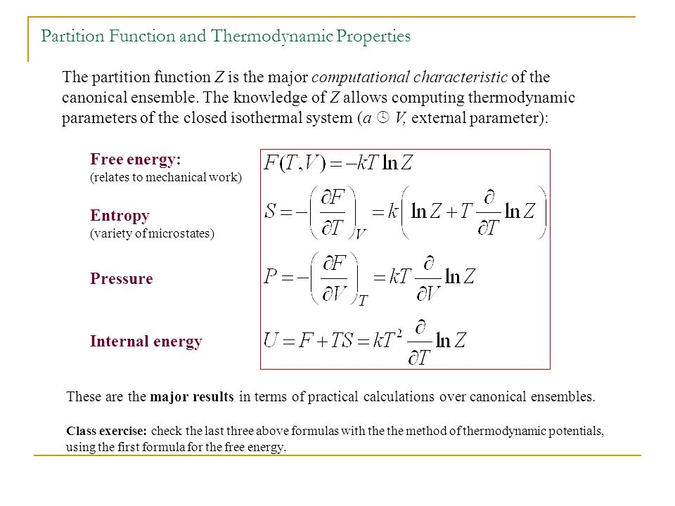 Partition Function and Thermodynamic Properties The partition function Z is the major computational characteristic of the canonical ensemble.