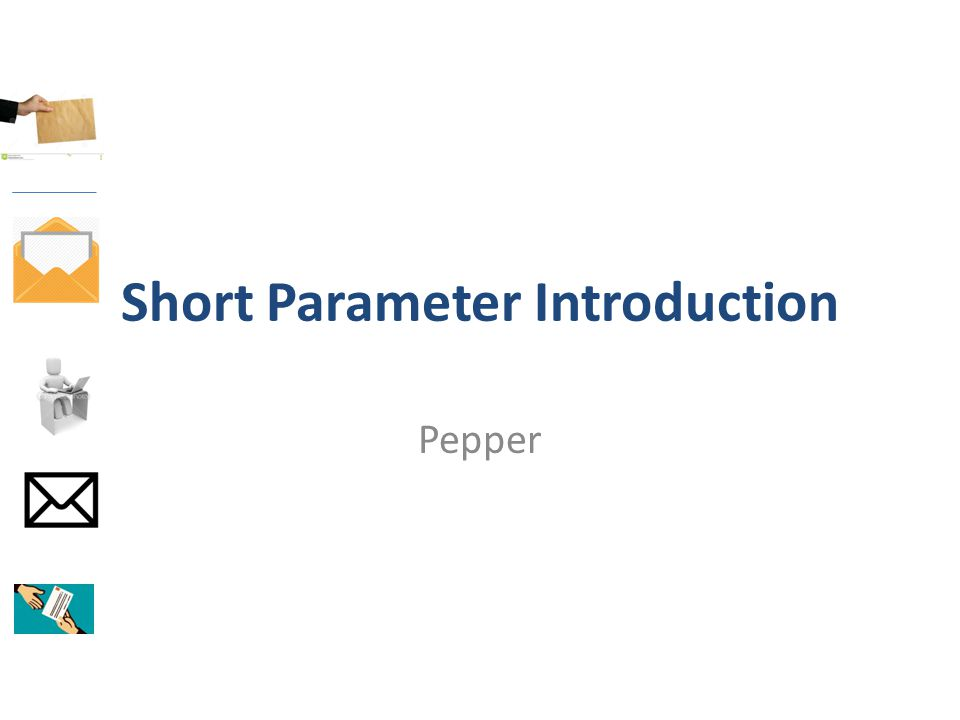 Short Parameter Introduction Pepper